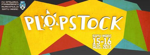 Plopstock Satu Mare – Facem Fain!!!