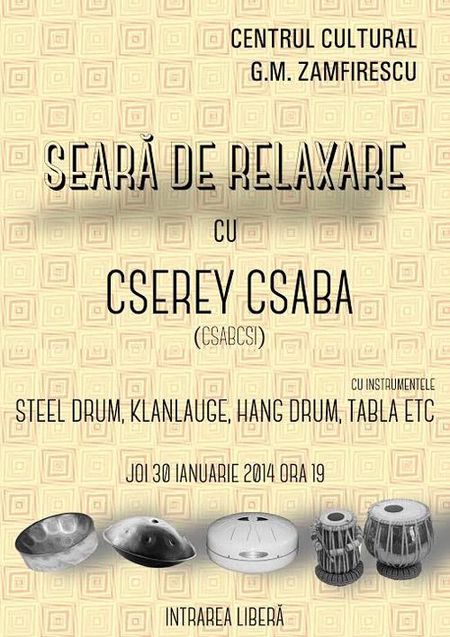 Seară de relaxare cu percuţionistul Cserey Csaba