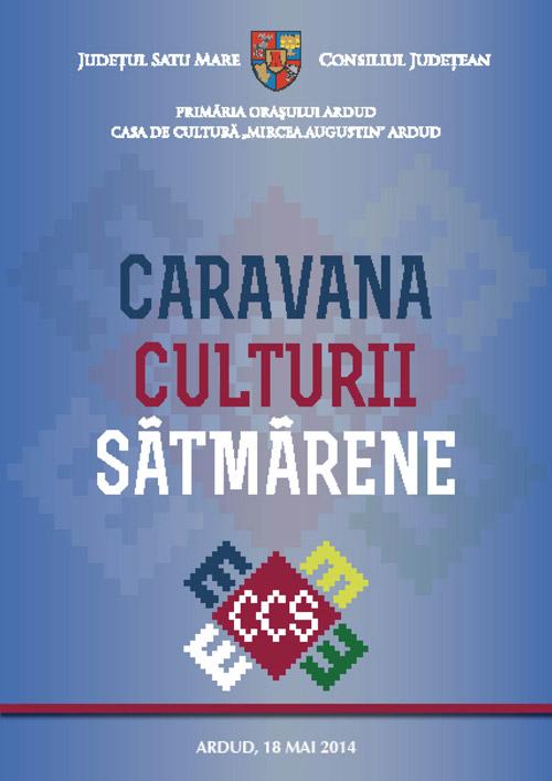 Caravana Culturii Sătmărene 2014