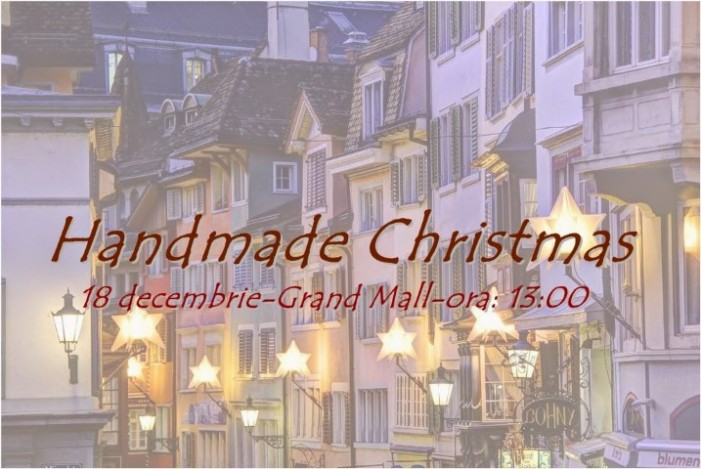 """Handmade Christmas"" la Grand Mall Satu Mare"
