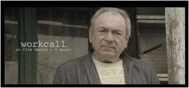 """Workcall"" – Un film despre ""a munci"""