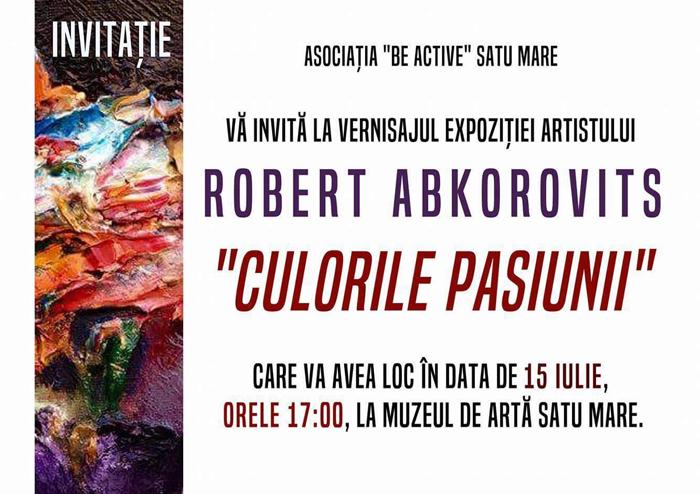 """""""Culorile pasiunii"""", în viziunea artistului Robert Abkorovits"""