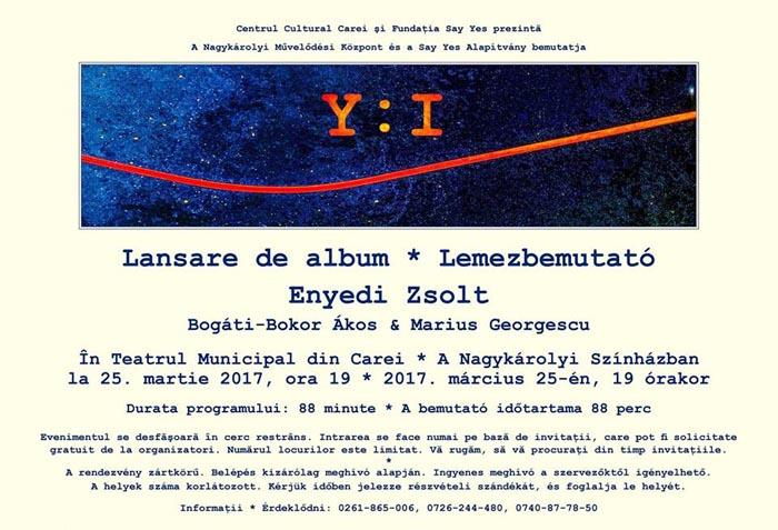 """Lansarea albumului """"Y:I"""" și proiecție video la Teatrul din Carei"""