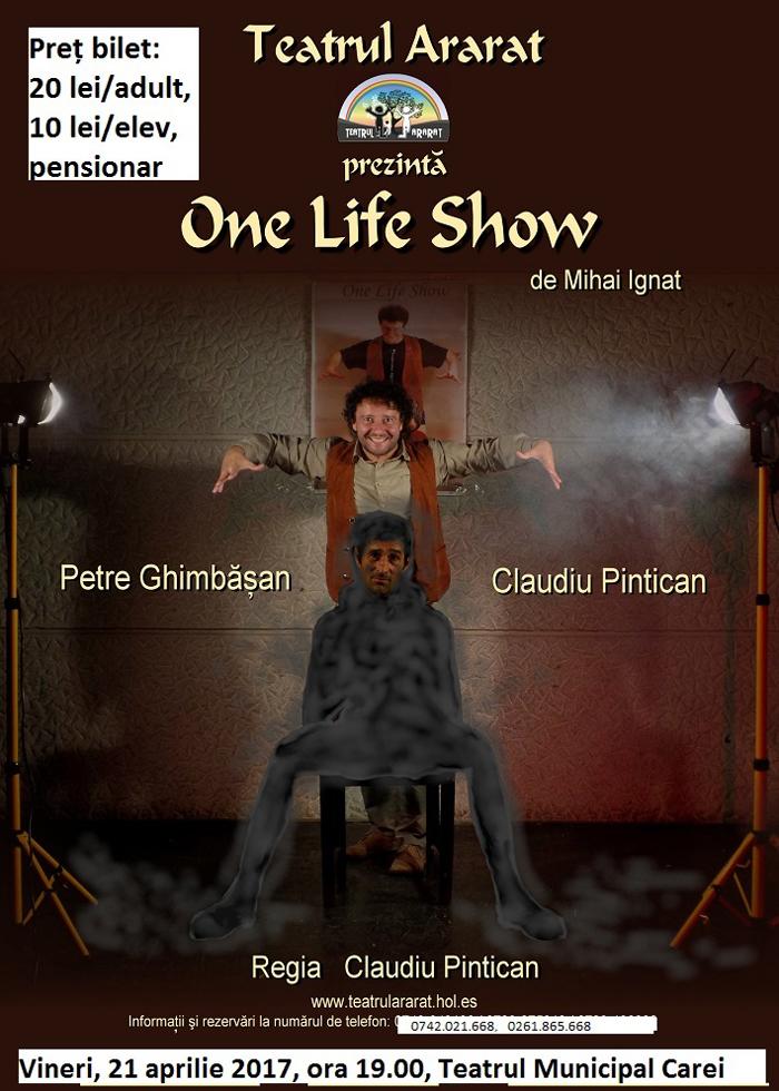 "Comedia ""One Life Show"" la Carei"
