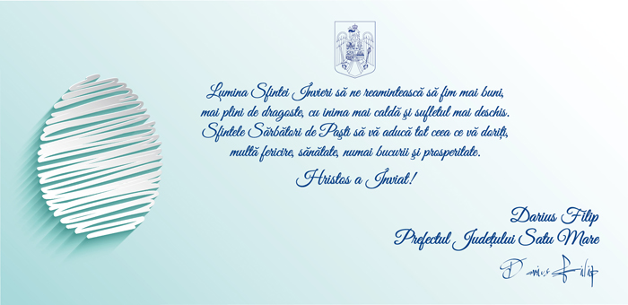Prefectul județului Satu Mare, Darius Filip, vă urează Paște Fericit !