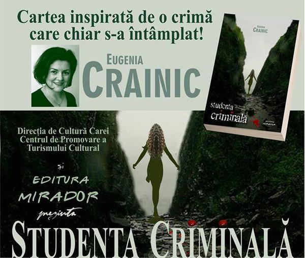 """Povestea unei crime. """"Studenta criminală"""", lansată la Carei"""