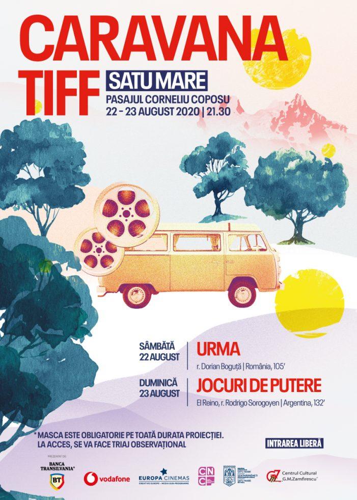 Caravana TIFF ajunge la Satu Mare pe 22 și 23 august