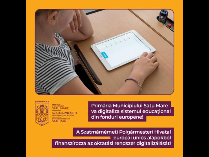 Bani europeni pentru digitalizarea scolilor din municipiul Satu Mare